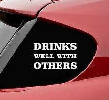 Drinks well with others vinyl decal sticker bumper funny beer joke humor glass