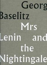 Georg Baselitz: Mrs Lenin and the Nightingale, Rosenthal, Norman, Excellent, Har