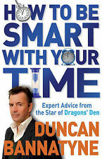 How To Be Smart With Your Time: Expert Advice from the Star of Dragons' Den,GOOD