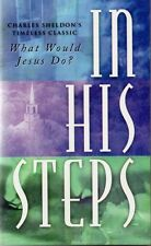 In His Steps, What Would Jesus Do? Charles Sheldon, Paperback, New