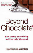 Beyond Chocolate: How to Stop Yo-yo Dieting and Lose Weight for Good by...