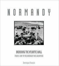 Normandy: From D-Day to the Breakout: June 6-July 31, 1944, Dominique Francois,