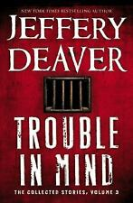 Trouble in Mind: The Collected Stories, Volume 3 - LikeNew - Deaver, Jeffery - P