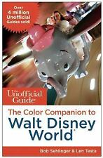 The Unofficial Guide: the Color Companion to Walt Disney World (2014, Paperback)