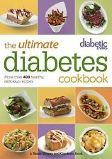 Diabetic Living: Diabetic Living the Ultimate Diabetes Cookbook : More Than...