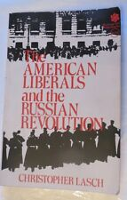 The american liberals and the Russian révolution  by Christopher Lasch – 1962