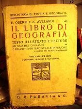 IL LIBRO DI GEOGRAFIA  Oberti e Avelardi  Vol. I (l'universo, la terra...)  1938