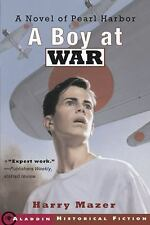 A Boy at War : A Novel of Pearl Harbor by Harry Mazer (2002, Hardcover,...