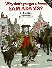 Why Don't You Get a Horse, Sam Adams? by Trina Schart Hyman and Jean Fritz...