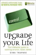 Upgrade Your Life: The Lifehacker Guide to Working Smarter, Faster, Better Trap