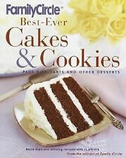 Family Circle Best-Ever Cakes & Cookies: Plus Pies, Tarts, and Other Desserts
