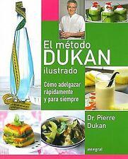 El mtodo Dukan ilustrado: Cmo adelgazar rpidamente y para siempre Rba Practica)