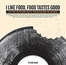I Like Food, Food Tastes Good: In the Kitchen with Your Favorite Bands-ExLibrary