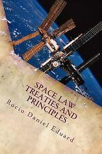 Space Law : Treaties and Principles by Rociu Daniel Eduard (2013, Paperback)