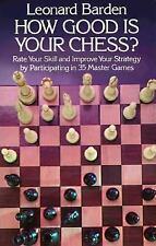 How Good is Your Chess?: Rate Your Skill and Improve Your Strategy by -ExLibrary