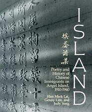 Island : Poetry and History of Chinese Immigrants on Angel Island, 1910-1949...