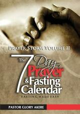 Prayer Storm Volume Two. Your Seven-Day Prayer and Fasting Calendar Fasting...