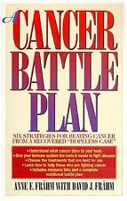 "A Cancer Battle Plan: Six Strategies for Beating Cancer from a Recovered ""Hopel"
