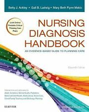 Nursing Diagnosis Handbook : An Evidence-Based Guide to Planning Care by Mary Be