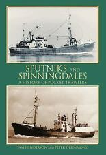 Sputniks and Spinningdales: A History of Pocket Trawlers by Drummond, Peter, He
