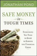Safe Money in Tough Times: Everything You Need to Know to Survive the Financial