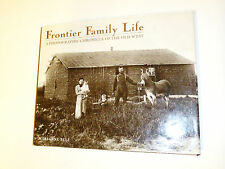 Frontier Family Life a Photographic Chronicle of Old West by Bell  History Book