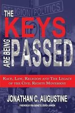 The Keys Are Being Passed : Race, Law, Religion and the Legacy of the Civil...