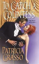 To Catch a Countess by Patricia Grasso (2004, Paperback)