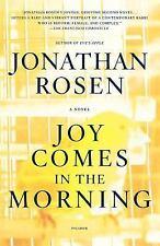 Joy Comes in the Morning: A Novel Rosen, Jonathan Paperback