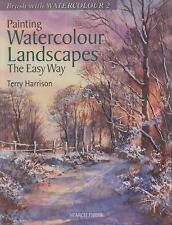 Painting Watercolour Landscapes the Easy Way by Terry Harrison (2011)
