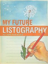 My Future Listography : All I Hope to Do in Lists by Lisa Nola (2011, Print,...