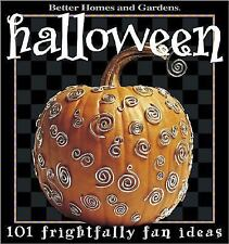 Halloween: 101 Frightfully Fun Ideas Better Homes and Gardens Books Paperback