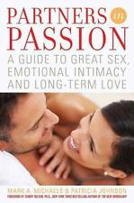 Partners in Passion : A Guide to Great Sex, Emotional Intimacy and Long-Term...