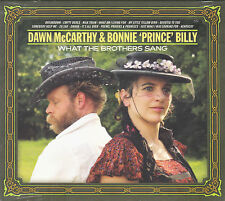 CD DIGIPACK 13T DAWN McCARTHY & BONNIE 'PRINCE' BILLY WHAT THE BROTHERS SANG NEW