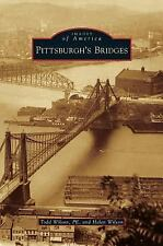 Pittsburgh's Bridges by Todd Wilson Pe and Helen Wilson (2015, Hardcover)