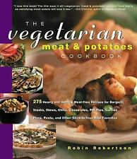 The Vegetarian Meat & Potatoes Cookbook