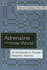 Adrenaline and the Inner World: An Introduction to Scientific Integrative Medici