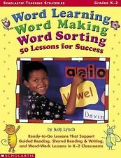 Word Learning, Word Making, Word Sorting:  50 Lessons for Success