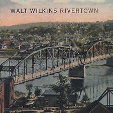 Rivertown by Walt Wilkins (CD, Aug-2002, Western Beat Entertainment)