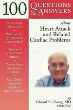 100 Questions  &  Answers About Heart Attack And Related Cardiac Problems (100 Q