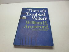Through Troubled Waters by William H. Armstrong author of Sounder vintage 1973