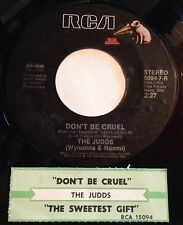 Judds (Wynonna & Naomi) 45 Don't Be Cruel / The Sweetest Gift  w/ts