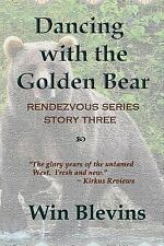 The Rendezvous: Dancing with the Golden Bear by Win Blevins (2014, Paperback)