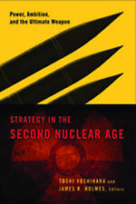 Strategy in the Second Nuclear Age: Power, Ambition, and the Ultimate Weapon ' Y