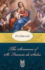 The Sermons of St. Francis de Sales: On Our Lady Volume II