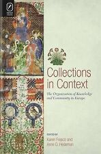 Collections in Context: The Organization of Knowledge and Community in Europe (T