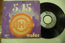 "THE WHO""5.15/WATER-disco 45 giri TRACK France 1973"""