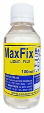 MAXFIX LIQUID FLUX -100ml (1) pure IPA Suitable for PCB, BGA, PGA and SMD rework