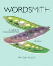 Wordsmith: A Guide to College Writing (5th Edition) by Arlov, Pamela