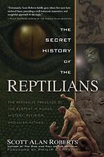The Secret History of the Reptilians : The Pervasive Presence of the Serpent...